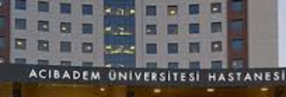 Acibadem University Hospital Atakent, Turkey – Find Reviews, Cost Estimate and Book Appointment